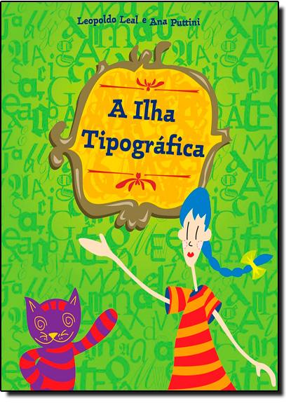 Ilha Tipográfica, A, livro de Leopoldo Leal