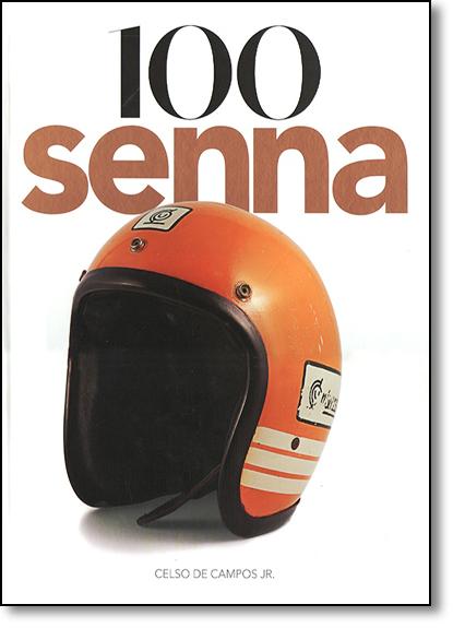 100 Senna - 2 Tipos de Capas, com Envio Aleatório, livro de Celso de Campos Junior