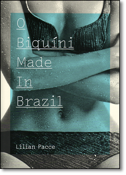 Biquini Made in Brazil, O, livro de Lilian Pacce