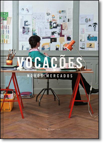 Vocações: Novos Mercados, livro de Carla Siqueira