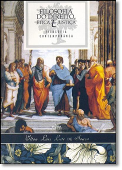 Filosofia do Direito, Ética e Justiça: Filosofia Contemporânea, livro de Elton Luiz Leite de Souza