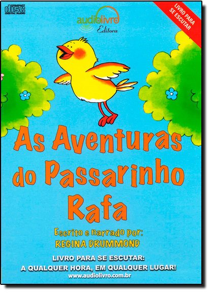 Aventuras do Passarinho Rafa, As - Audiolivro, livro de Regina Drummond