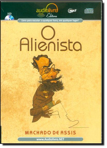 Alienista, O - AUDIOLIVRO, livro de Machado Assis
