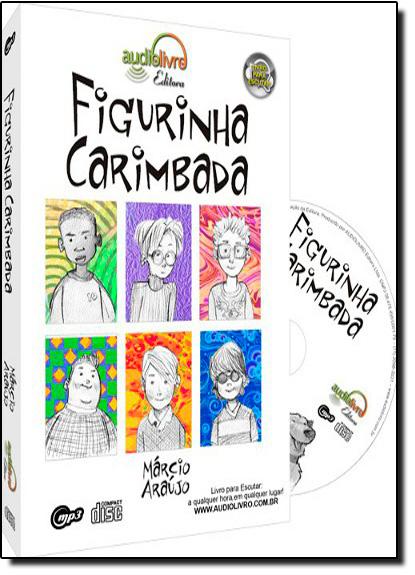 Figurinha Carimbada - Audiolivro, livro de Marco César de Araujo