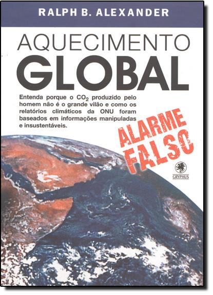 Aquecimento Global: Alarme Falso, livro de Ralph B. Alexander