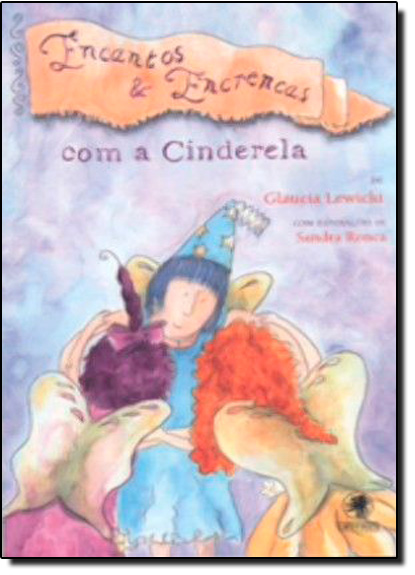 Encantos & Encrencas Com a Cinderela, livro de Gláucia Lewicki