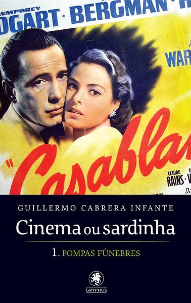Cinema ou Sardinha: Pompas Fúnebres - Parte 1, livro de Guillermo Cabrera Infante