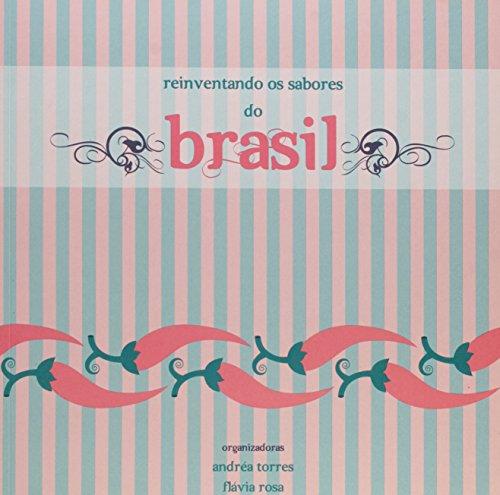 Reinventando os Sabores do Brasil, livro de Flavia Rosas, Andrea Sanhudo Torres
