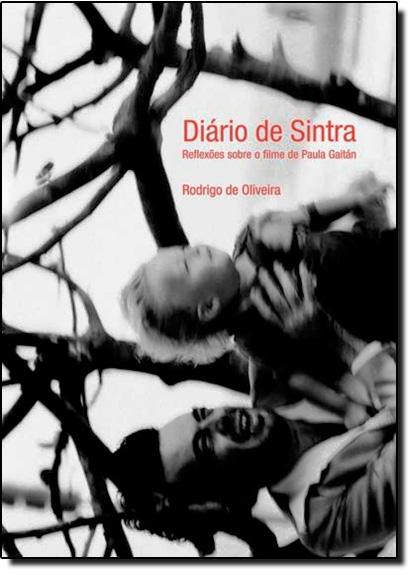 Diário de Sintra: Reflexões Sobre o Filme de Paula Gaitán, livro de Rodrigo de Oliveira