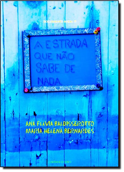 Estrada Que Não Sabe de Nada, A, livro de Ana Flávia Baldisserotto