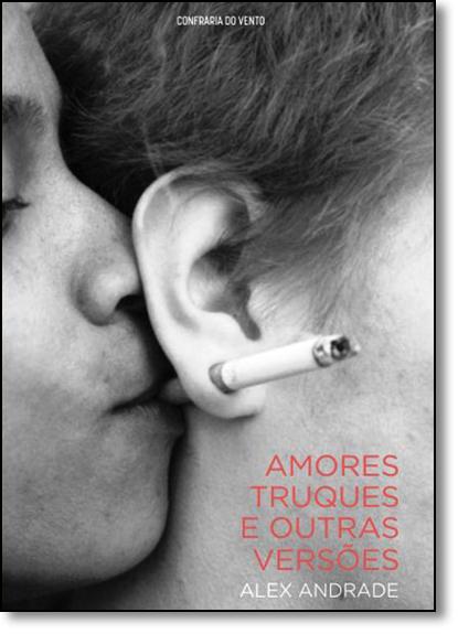 Amores, Truques e Outras Versões, livro de Alex Andrade