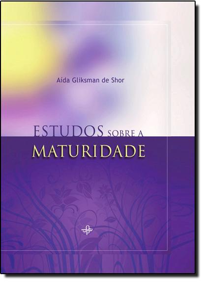 Estudos Sobre a Maturidade, livro de Aída Glisksman de Shor