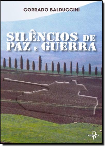 Silêncios de Paz e Guerra, livro de Corrado Balduccini
