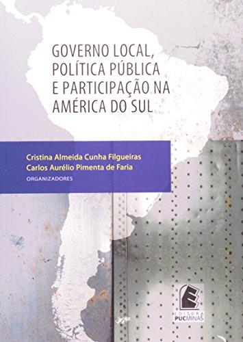 Governo Local, Politica Publica E Participacao Na America Do Sul, livro de Cristina Almeida Cunha Filgueiras, Carlos Aurélio Pimenta de Faria (Orgs.)