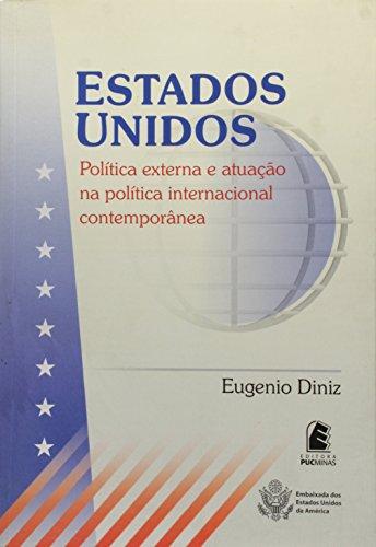 Estados Unidos - Política externa e atuação na política internacional contemporânea, livro de Eugenio Diniz
