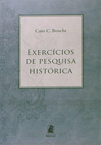 Exercícios de Pesquisa Histórica, livro de Caio C. Boschi