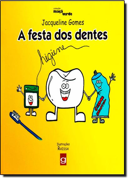 Festa dos Dentes, A - Coleção Maçã Verde, livro de Jaqueline Gomes