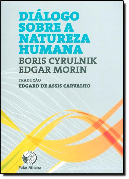 Diálogo Sobre a Natureza Humana, livro de Edgar Morin