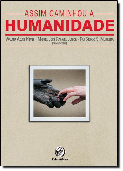 Assim Caminhou a Humanidade, livro de Walter Alves Neves