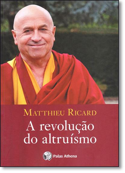 Revolução do Altruísmo, A, livro de Matthieu Ricard
