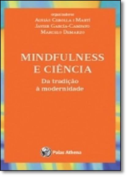Mindfulness e Ciência: Da Tradição À Modernidade, livro de Ausiás Cebolla I Martí