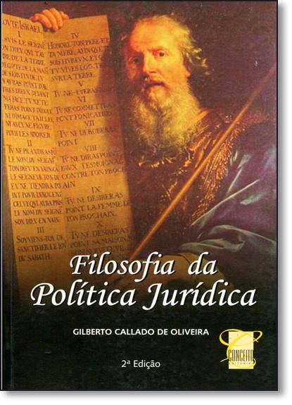 Filosofia da Política Jurídica, livro de Gilberto Callado de Oliveira