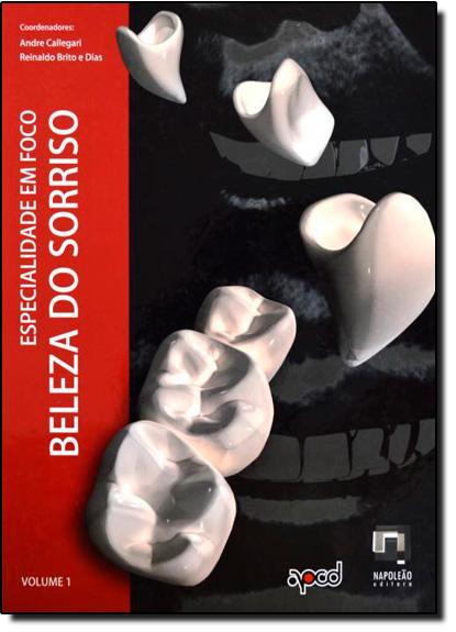 Beleza do Sorriso - Especialidade em Foco - Vol.1, livro de André Callegari