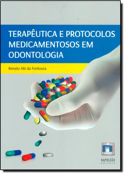 Terapêutica e Protocolos Medicamentosos em Odontologia, livro de Renato Aló da Fontoura