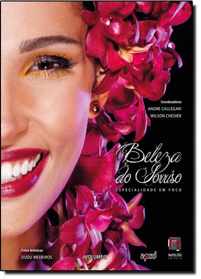 Beleza do Sorriso - Especialidade em Foco - Vol.2, livro de André Callegari