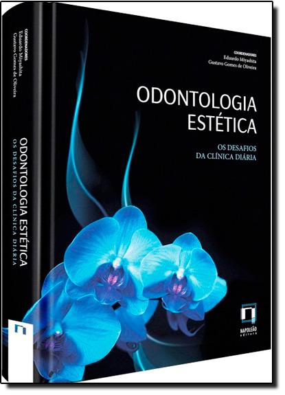 Odontologia Estética: Os Desafios da Clínica Diária, livro de Eduardo Miyashita