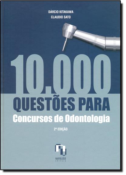 10.000 Questões Para Concursos de Odontologia, livro de Dárcio Kitakawa