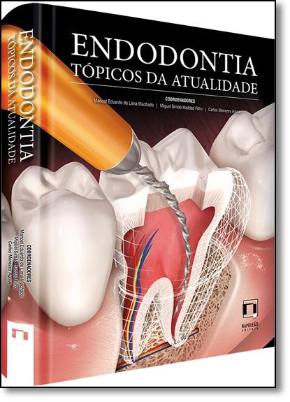 Endodontia: Tópicos da Atualidade., livro de Manoel Eduardo de Lima Machado