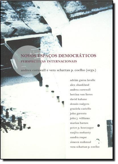 Novos Espaços Democraticos - Perspectivas - Internacionais, livro de Andrea Cornwall