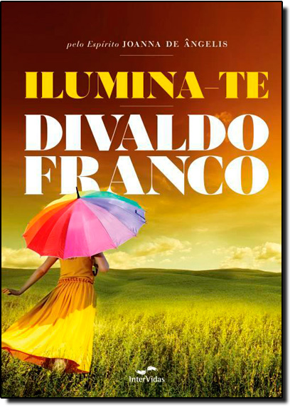 Ilumina-te, livro de Divaldo Franco