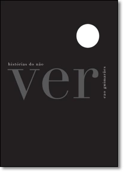 Histórias do Não Ver, livro de Cao Guimarães