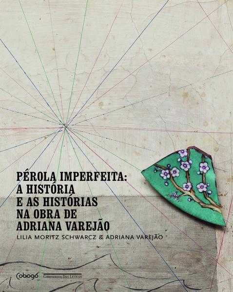 PÉROLA IMPERFEITA, livro de Lilia Moritz Schwarcz e Adriana Varejão