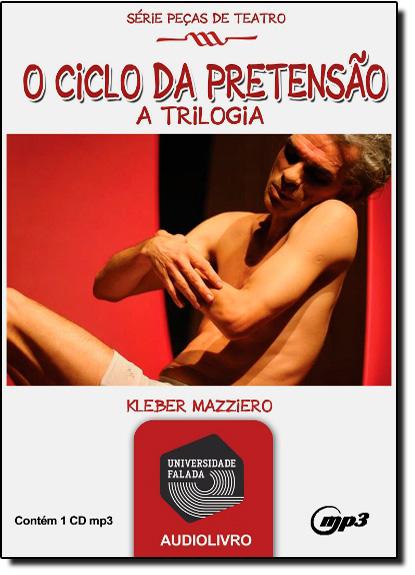 Ciclo da Pretensão - Audiolivro, O, livro de Kleber Mazziero