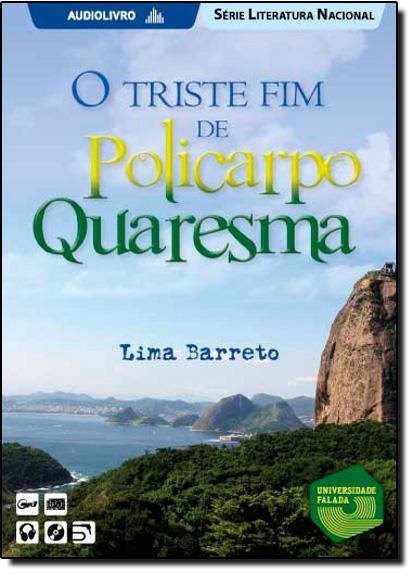Triste Fim de Policarpo Quaresma - Audiolivro, livro de Lima Barreto