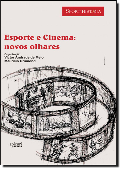 Esporte e Cinema: Novos Olhares, livro de MELO/DRUMMOND (ORG.)