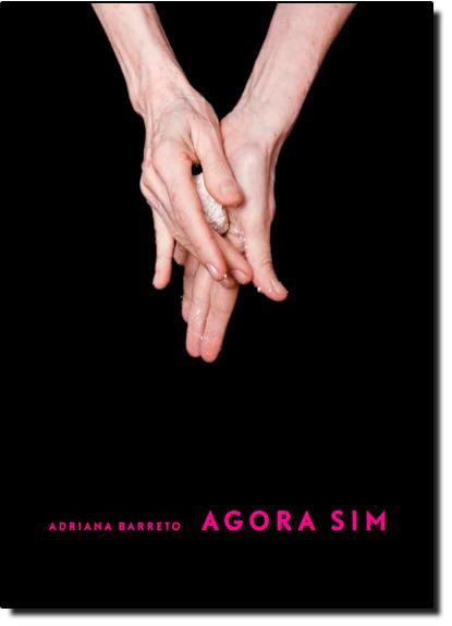 Agora Sim, livro de Adriana Barreto