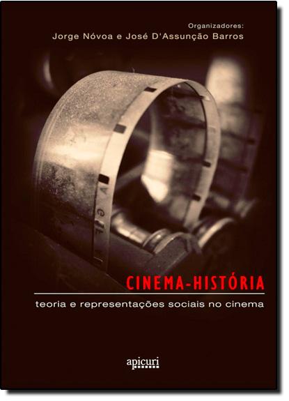 Cinema-história: Teoria e Representações Sociais no Cinema, livro de José D Assunção Barros