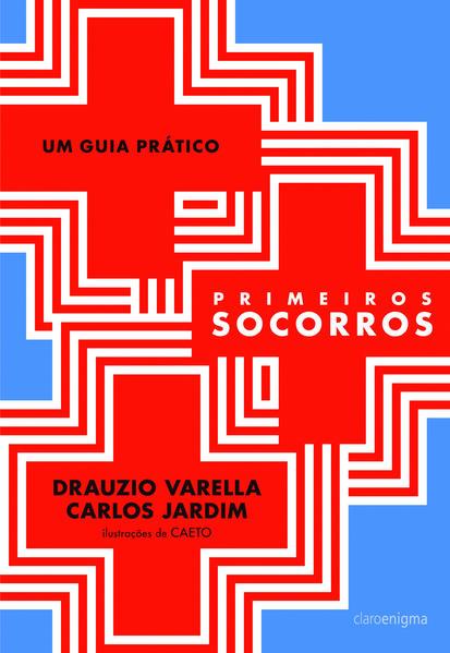 Primeiros socorros - Um guia prático, livro de Drauzio Varella, Carlos Jardim