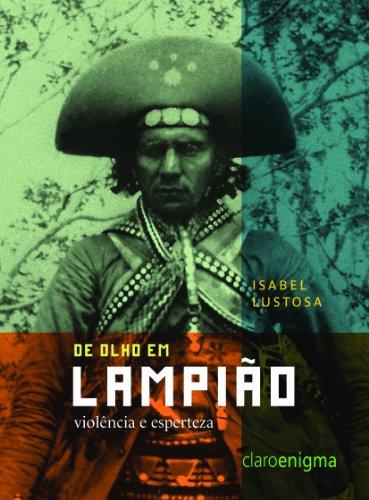 De olho em Lampião: violência e esperteza, livro de Isabel Lustosa