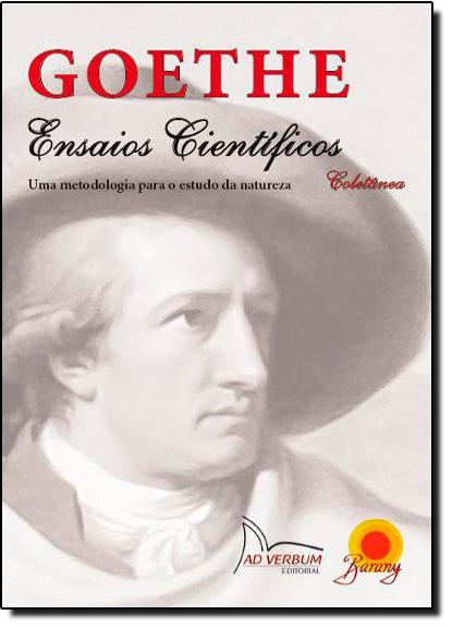 Goethe: Ensaios Científicos uma Metodologia Para o Estudo da Natureza, livro de Johann Wolfgang von Goethe