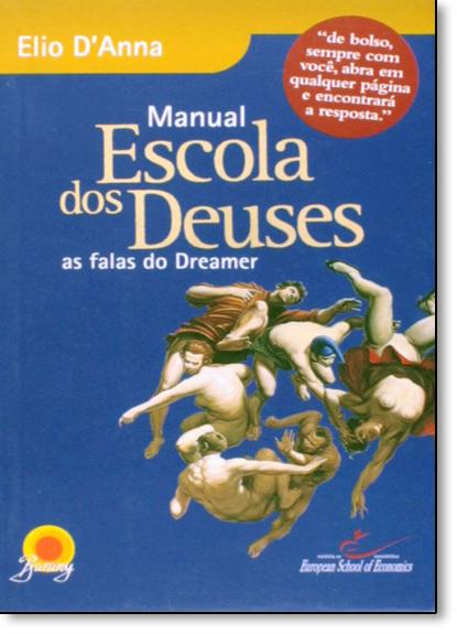 Manual Escola dos Deuses: As Falas do Dreamer, livro de Elio D anna