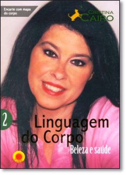 Linguagem do Corpo: Beleza e Saúde - Vol.2, livro de Cristina Cairo