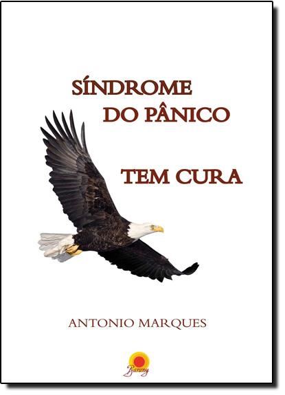 Síndrome do Pânico Tem Cura, livro de Antonio Marques