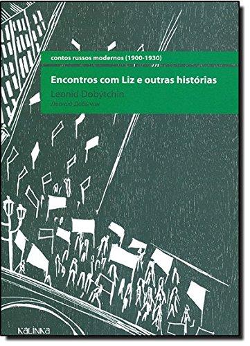Encontros com Liz e outras histórias, livro de Leonid Dobýtchin