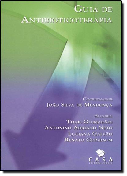 GUIA DE ANTIBIOTICOTERAPIA, livro de MENDONÇA, JOAO SILVA