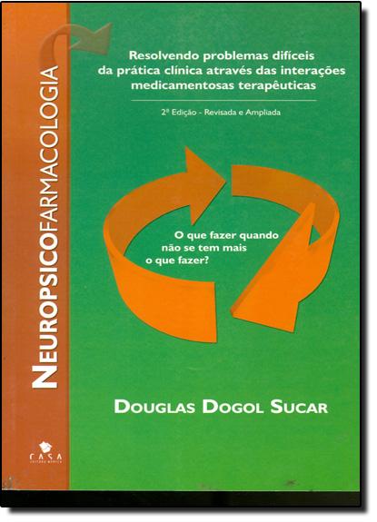 Neuropsicofarmacologia, livro de Douglas Dogol Sucar